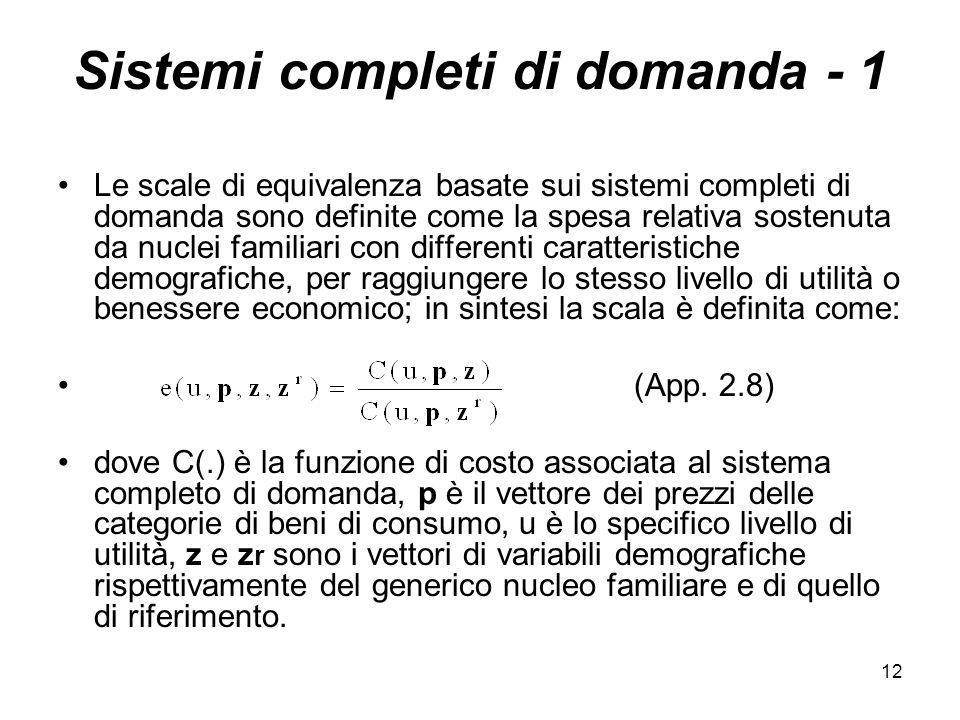 12 Sistemi completi di domanda - 1 Le scale di equivalenza basate sui sistemi completi di domanda sono definite come la spesa relativa sostenuta da nu