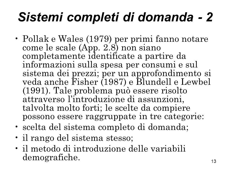 13 Sistemi completi di domanda - 2 Pollak e Wales (1979) per primi fanno notare come le scale (App. 2.8) non siano completamente identificate a partir