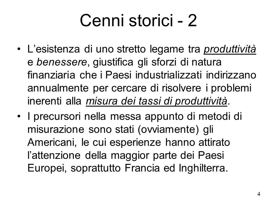 4 Cenni storici - 2 Lesistenza di uno stretto legame tra produttività e benessere, giustifica gli sforzi di natura finanziaria che i Paesi industriali
