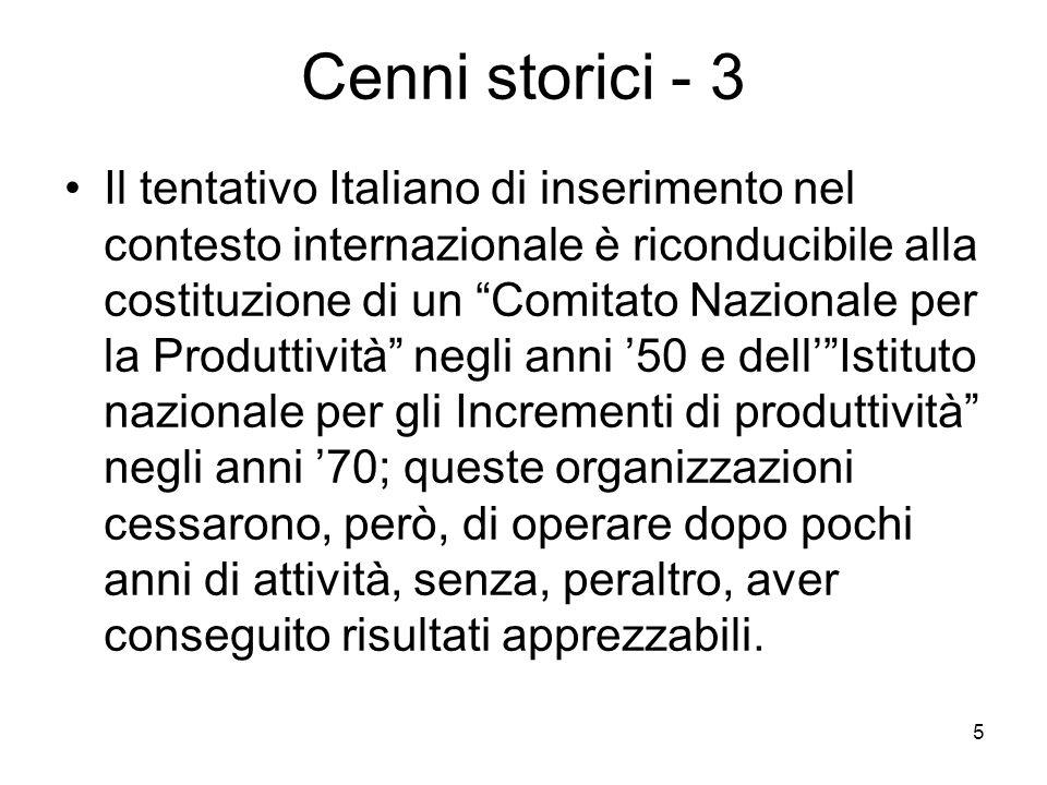 5 Cenni storici - 3 Il tentativo Italiano di inserimento nel contesto internazionale è riconducibile alla costituzione di un Comitato Nazionale per la