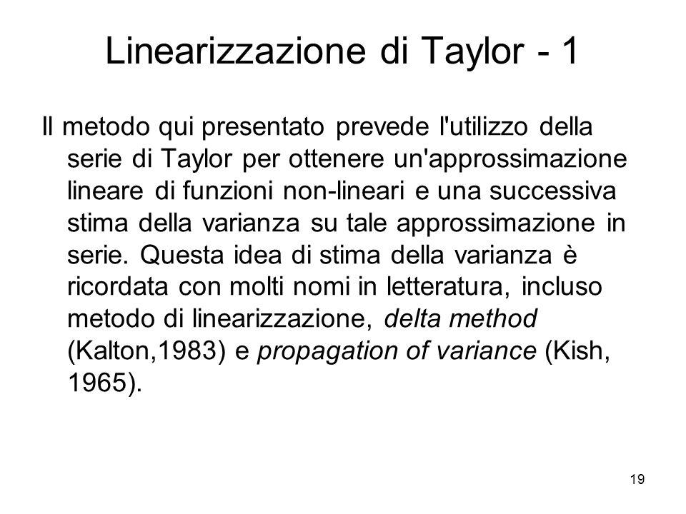 19 Linearizzazione di Taylor - 1 Il metodo qui presentato prevede l'utilizzo della serie di Taylor per ottenere un'approssimazione lineare di funzioni