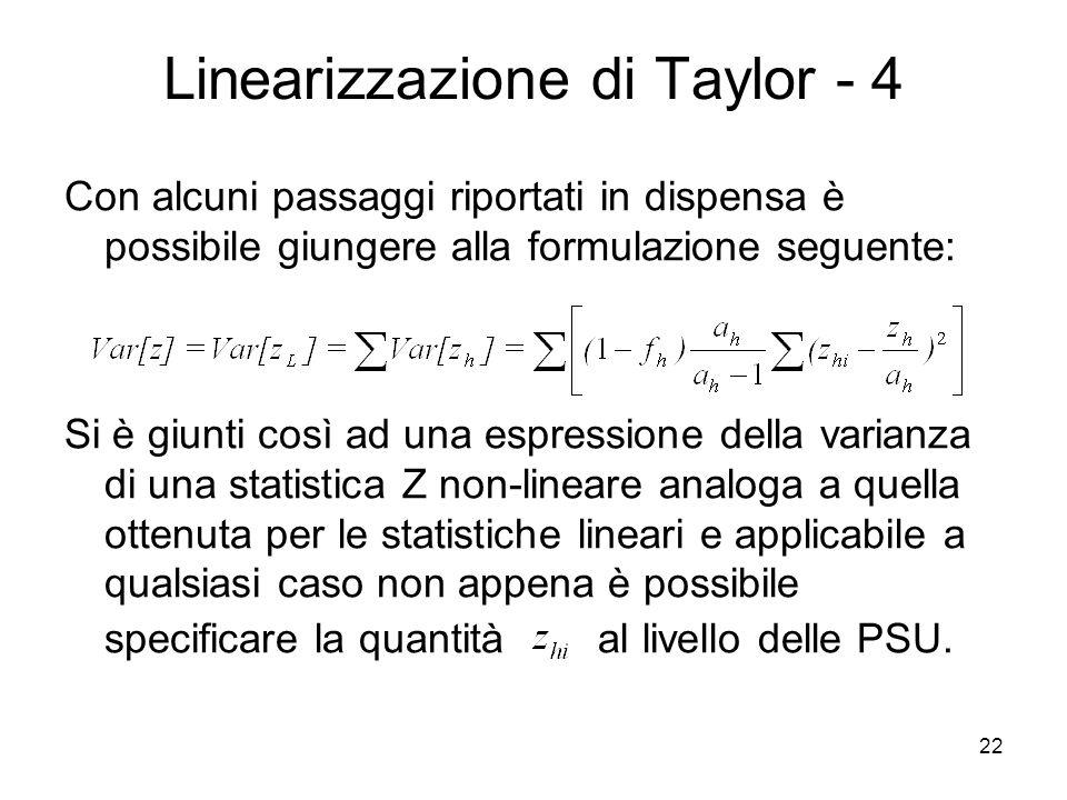 22 Linearizzazione di Taylor - 4 Con alcuni passaggi riportati in dispensa è possibile giungere alla formulazione seguente: Si è giunti così ad una es