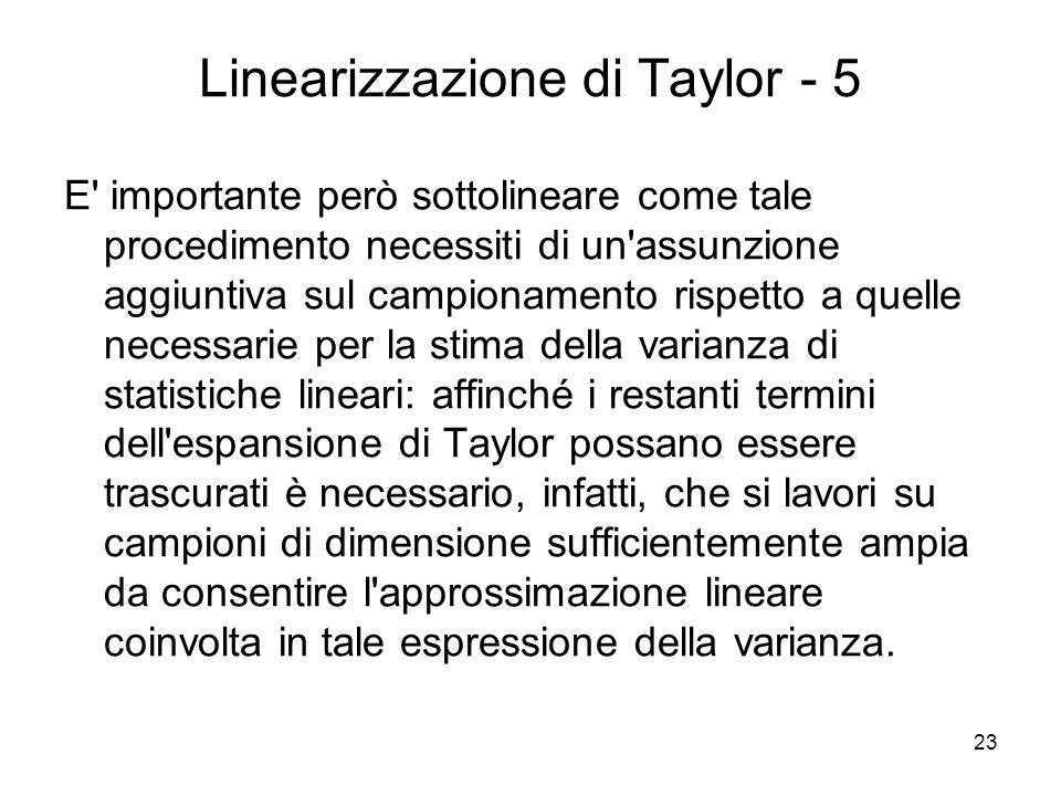 23 Linearizzazione di Taylor - 5 E' importante però sottolineare come tale procedimento necessiti di un'assunzione aggiuntiva sul campionamento rispet