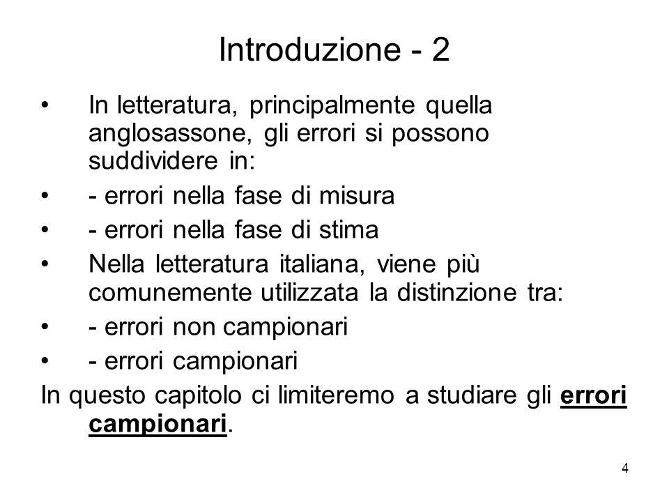 4 Introduzione - 2 In letteratura, principalmente quella anglosassone, gli errori si possono suddividere in: - errori nella fase di misura - errori ne