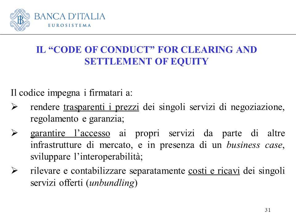 31 Il codice impegna i firmatari a: rendere trasparenti i prezzi dei singoli servizi di negoziazione, regolamento e garanzia; garantire laccesso ai pr