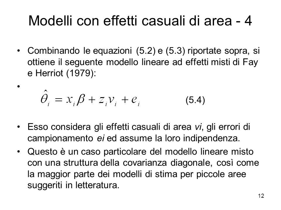 12 Modelli con effetti casuali di area - 4 Combinando le equazioni (5.2) e (5.3) riportate sopra, si ottiene il seguente modello lineare ad effetti mi