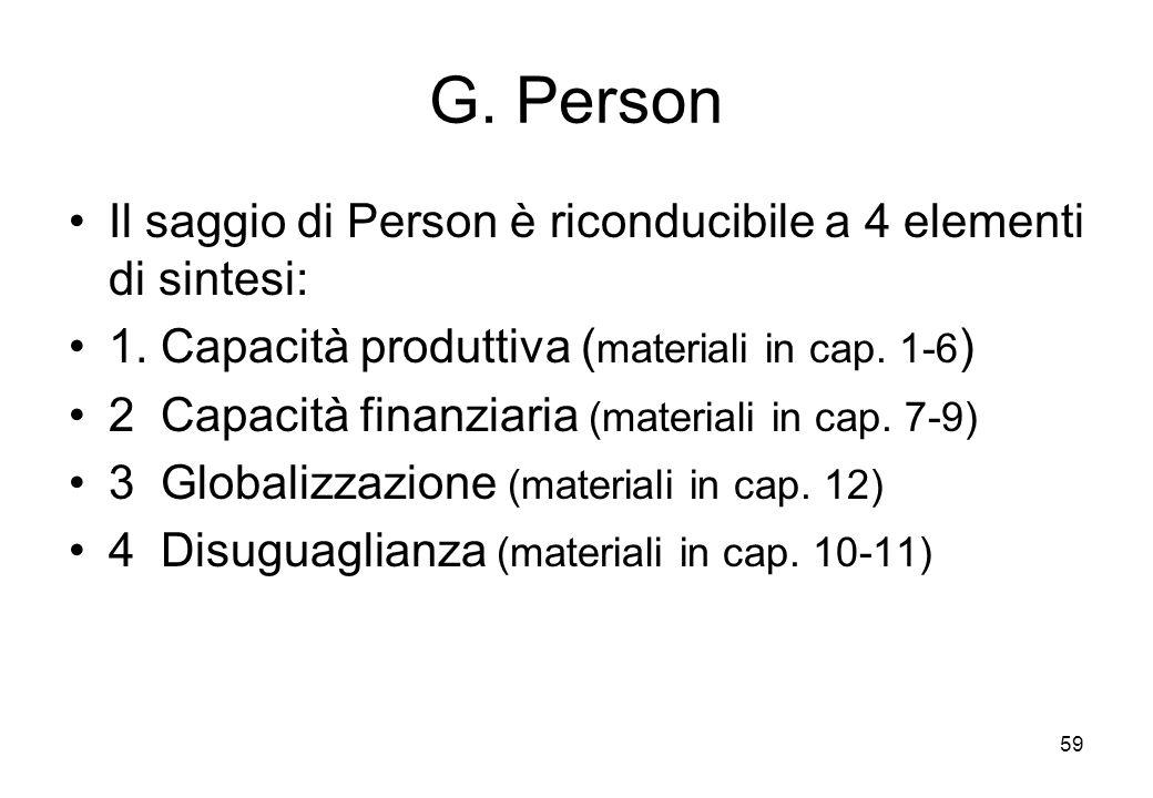 G. Person Il saggio di Person è riconducibile a 4 elementi di sintesi: 1. Capacità produttiva ( materiali in cap. 1-6 ) 2 Capacità finanziaria (materi