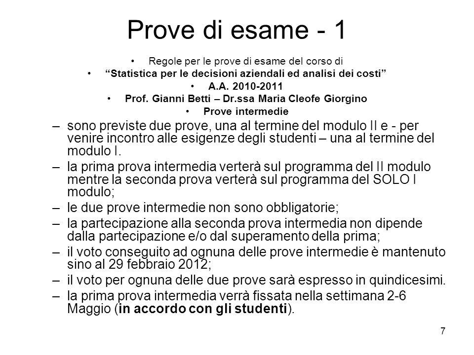 7 Prove di esame - 1 Regole per le prove di esame del corso di Statistica per le decisioni aziendali ed analisi dei costi A.A. 2010-2011 Prof. Gianni