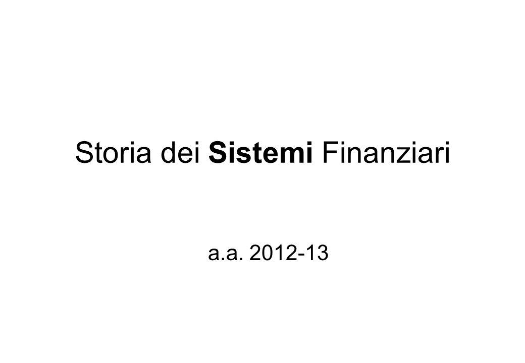 Storia dei Sistemi Finanziari a.a. 2012-13