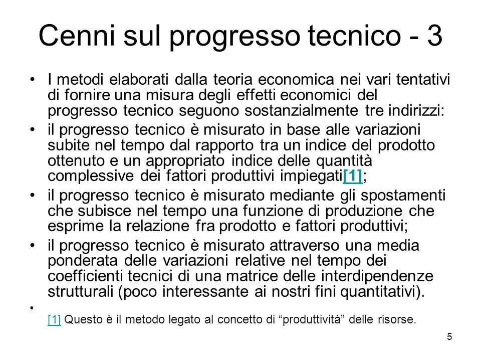 5 Cenni sul progresso tecnico - 3 I metodi elaborati dalla teoria economica nei vari tentativi di fornire una misura degli effetti economici del progr