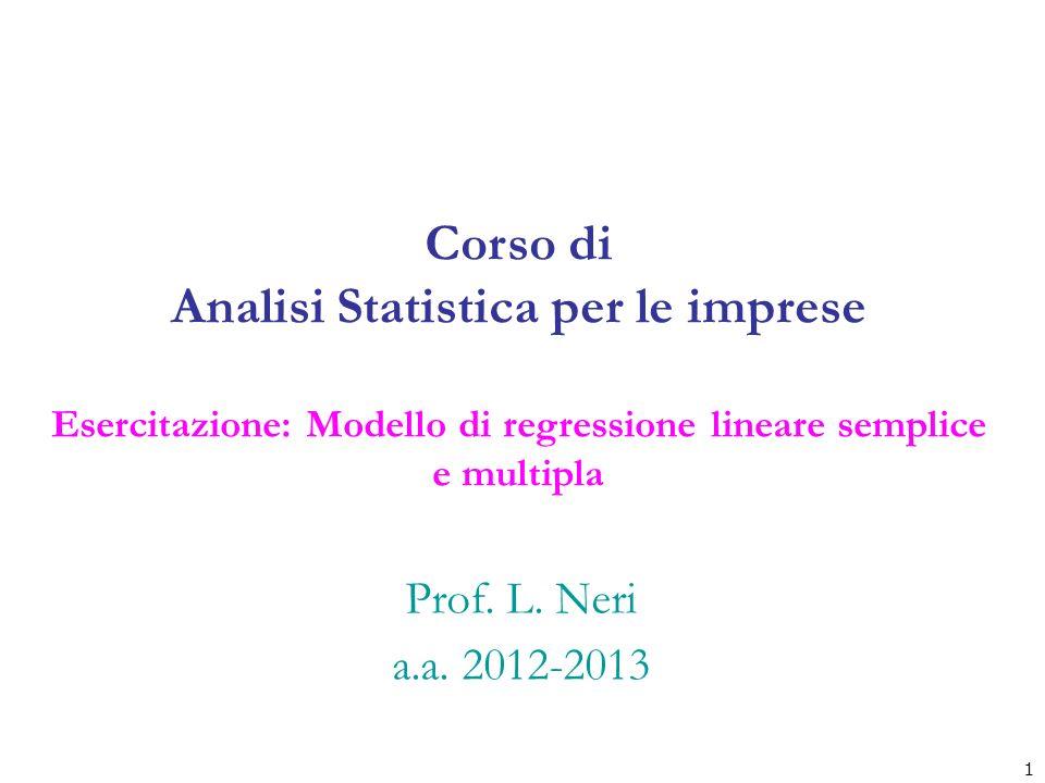 Corso di Analisi Statistica per le imprese Esercitazione: Modello di regressione lineare semplice e multipla Prof.