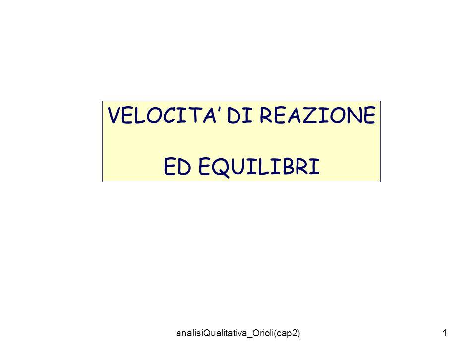 analisiQualitativa_Orioli(cap2)1 VELOCITA DI REAZIONE ED EQUILIBRI