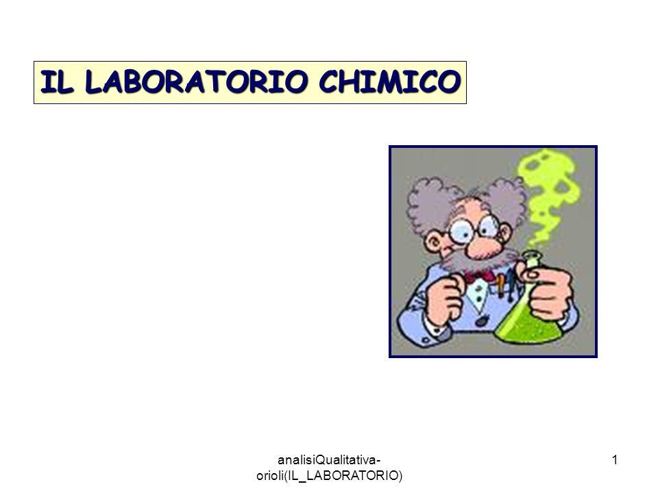 analisiQualitativa- orioli(IL_LABORATORIO) 1 IL LABORATORIO CHIMICO