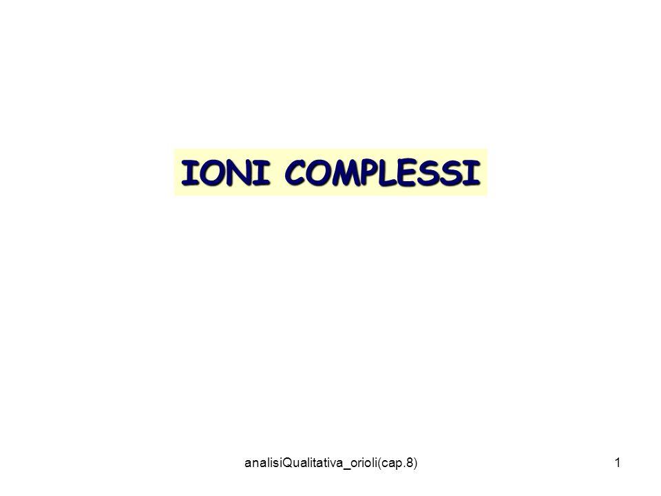 analisiQualitativa_orioli(cap.8)1 IONI COMPLESSI