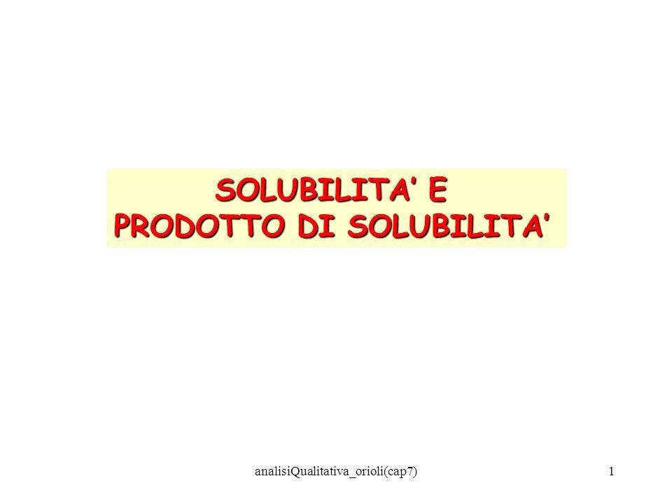 analisiQualitativa_orioli(cap7)1 SOLUBILITA E PRODOTTO DI SOLUBILITA