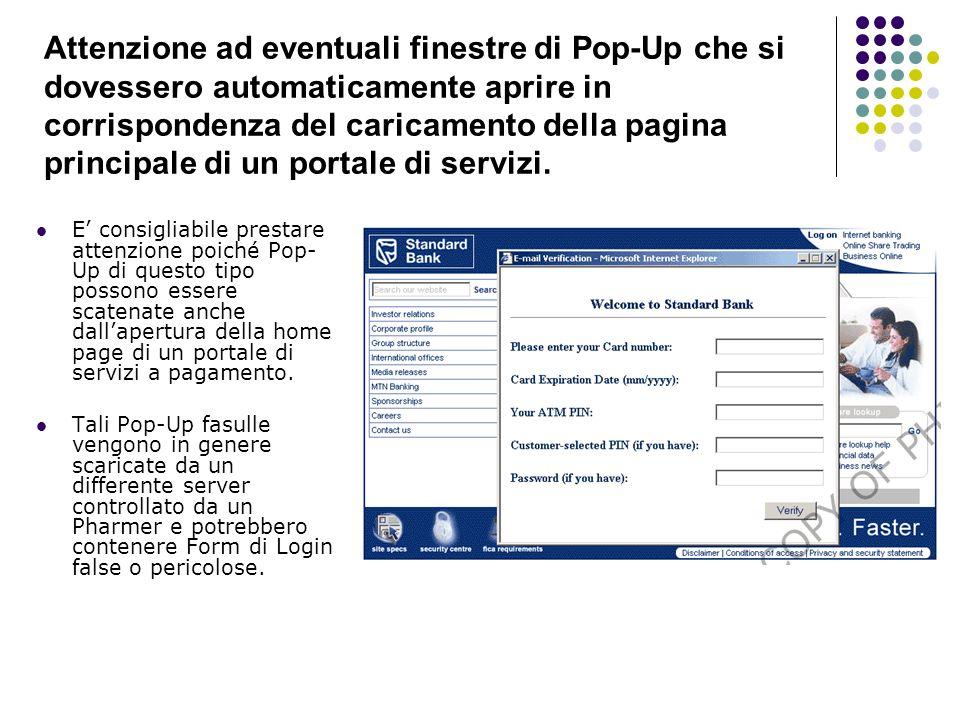 Attenzione ad eventuali finestre di Pop-Up che si dovessero automaticamente aprire in corrispondenza del caricamento della pagina principale di un por