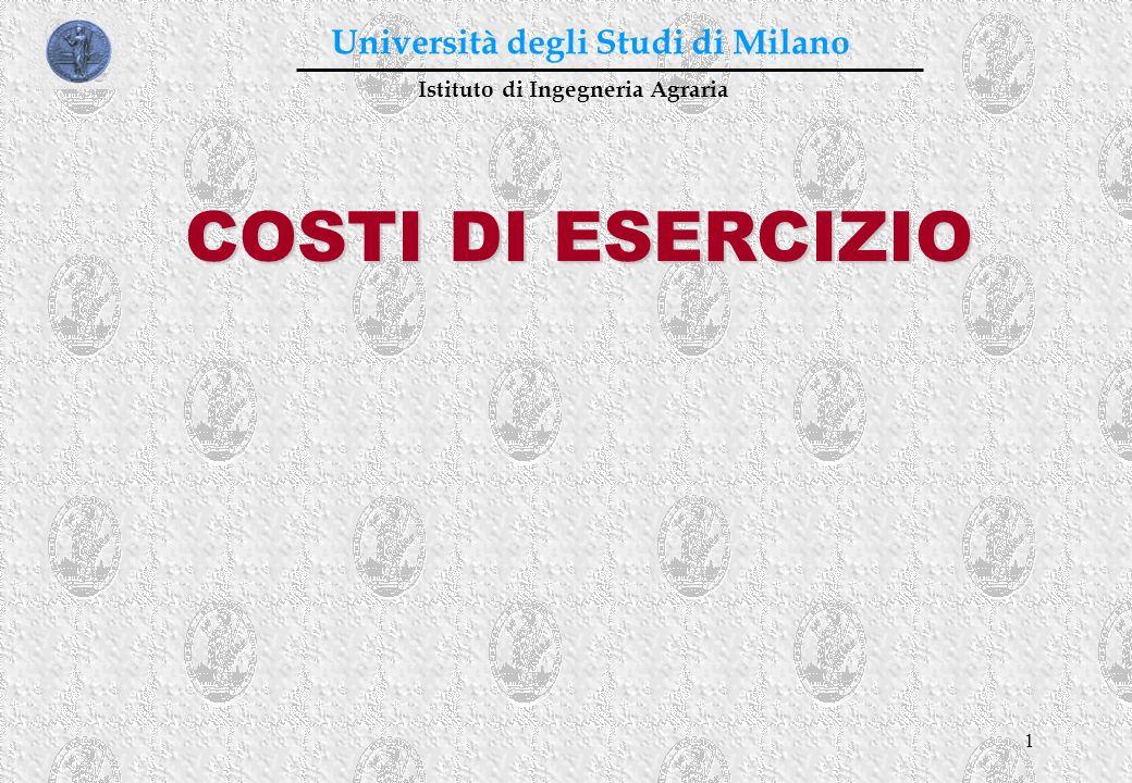 1 COSTI DI ESERCIZIO Istituto di Ingegneria Agraria Università degli Studi di Milano