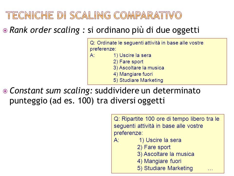 Valutazione continua: segno in una linea continua che corre tra due estremi per singolo attributo Scala differenziale semantica: linea con dettagliate categorie ordinate associate a numeri/descrizioni - due attributi bipolari 9