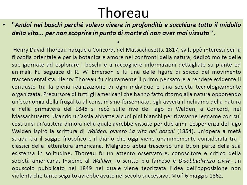 Thoreau Andai nei boschi perché volevo vivere in profondità e succhiare tutto il midollo della vita...