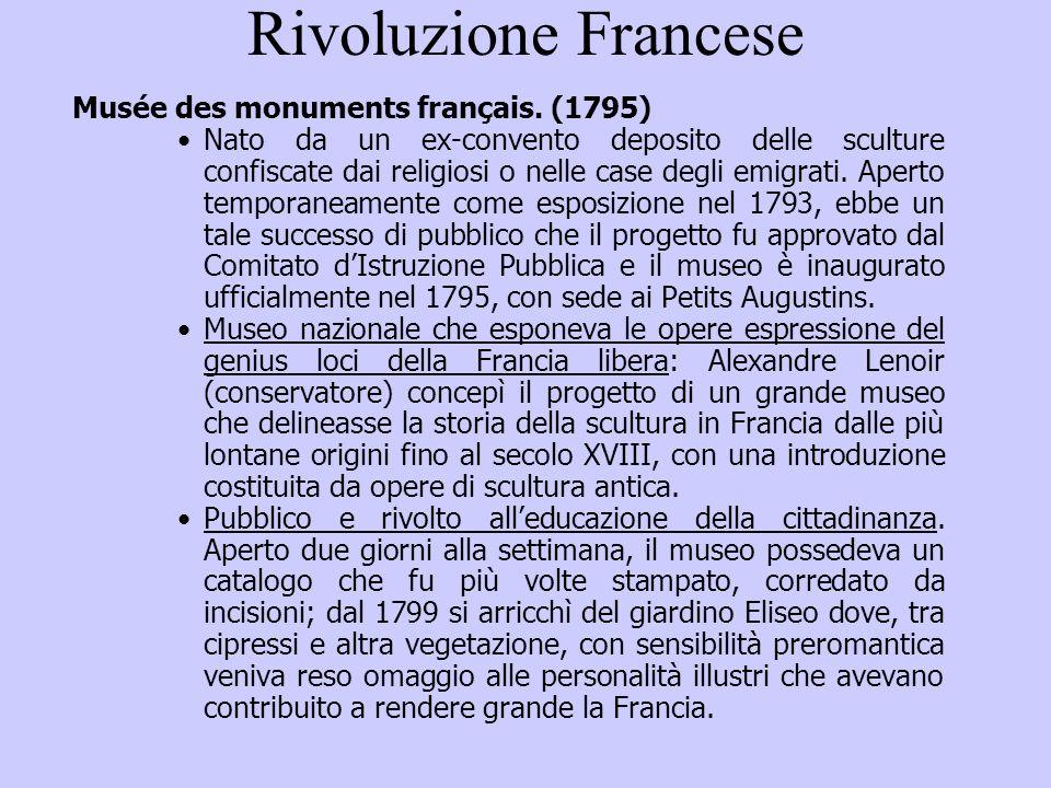 Rivoluzione Francese Musée des monuments français. (1795) Nato da un ex-convento deposito delle sculture confiscate dai religiosi o nelle case degli e