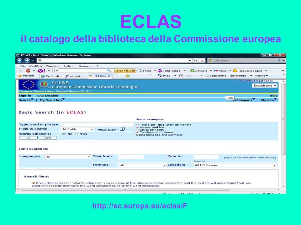 ECLAS il catalogo della biblioteca della Commissione europea http://ec.europa.eu/eclas/F