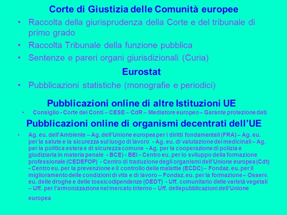 EUR-Lex http://eur-lex.europa.eu/it/index.htm