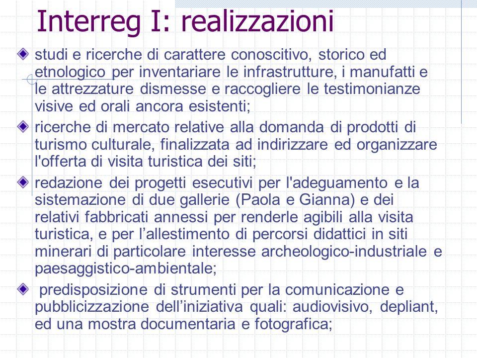 Interreg II - Nasce Scopriminiera: il museo della miniera Messa in sicurezza della galleria Paola per un tratto di quasi 2 Km.