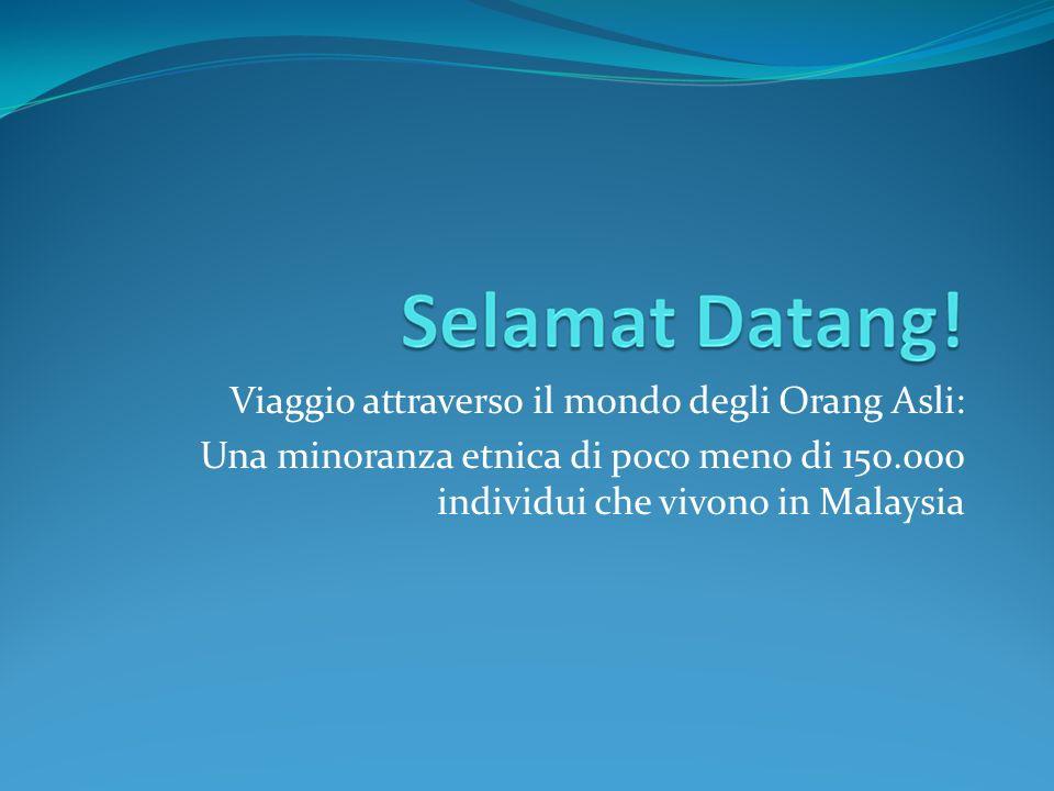 Viaggio attraverso il mondo degli Orang Asli: Una minoranza etnica di poco meno di 150.000 individui che vivono in Malaysia