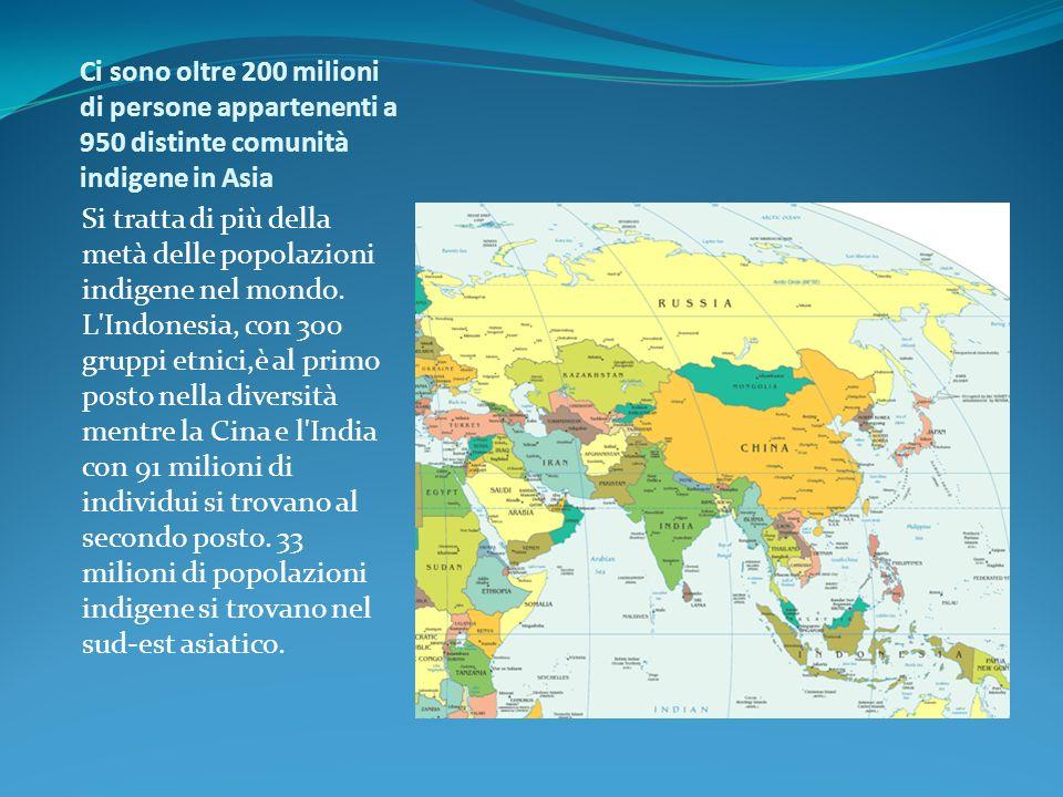 Ci sono oltre 200 milioni di persone appartenenti a 950 distinte comunità indigene in Asia Si tratta di più della metà delle popolazioni indigene nel