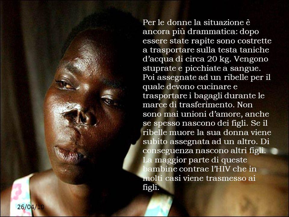 26/04/10 Per le donne la situazione è ancora più drammatica: dopo essere state rapite sono costrette a trasportare sulla testa taniche dacqua di circa