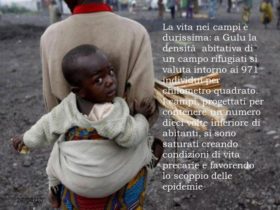 26/04/10 La vita nei campi è durissima: a Gulu la densità abitativa di un campo rifugiati si valuta intorno ai 971 individui per chilometro quadrato.