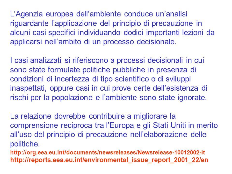 LAgenzia europea dellambiente conduce unanalisi riguardante lapplicazione del principio di precauzione in alcuni casi specifici individuando dodici im