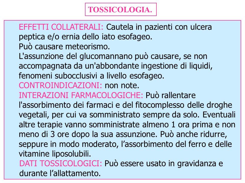 TOSSICOLOGIA. EFFETTI COLLATERALI: Cautela in pazienti con ulcera peptica e/o ernia dello iato esofageo. Può causare meteorismo. L'assunzione del gluc