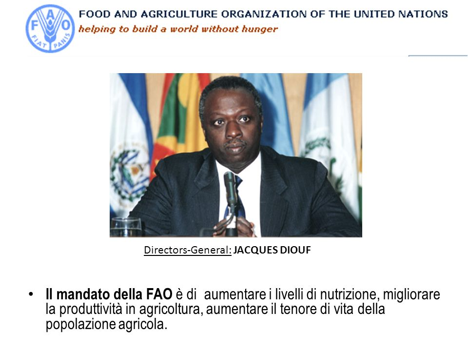 Il mandato della FAO è di aumentare i livelli di nutrizione, migliorare la produttività in agricoltura, aumentare il tenore di vita della popolazione agricola.