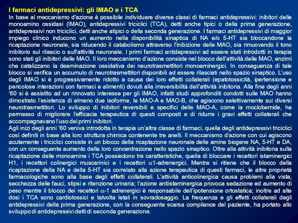 I farmaci antidepressivi: gli IMAO e i TCA In base al meccanismo d'azione è possibile individuare diverse classi di farmaci antidepressivi: inibitori