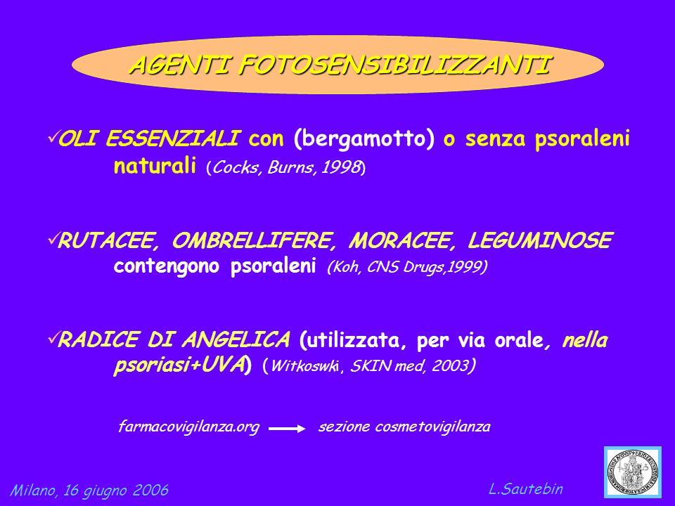 OLI ESSENZIALI con (bergamotto) o senza psoraleni naturali ( Cocks, Burns, 1998 ) RUTACEE, OMBRELLIFERE, MORACEE, LEGUMINOSE contengono psoraleni (Koh