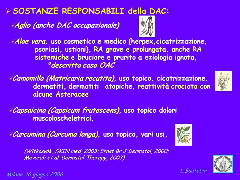 SOSTANZE RESPONSABILI della DAC: L.Sautebin Milano, 16 giugno 2006 Camomilla (Matricaria recutita), uso topico, cicatrizzazione, dermatiti, dermatiti