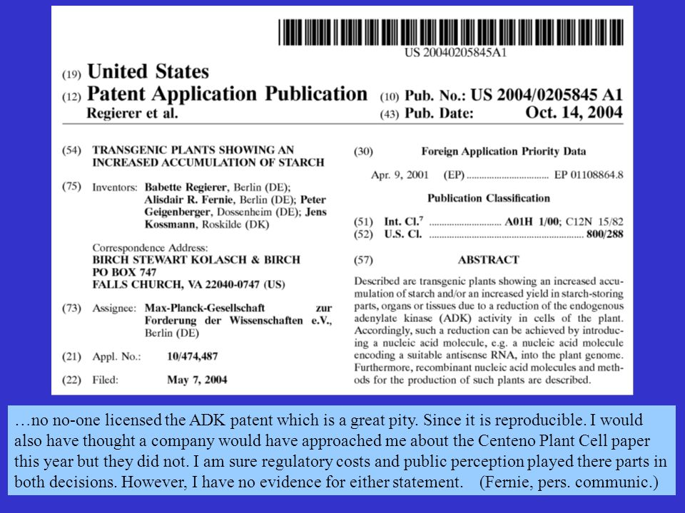 …no no-one licensed the ADK patent which is a great pity. Since it is reproducible. I would also have thought a company would have approached me about