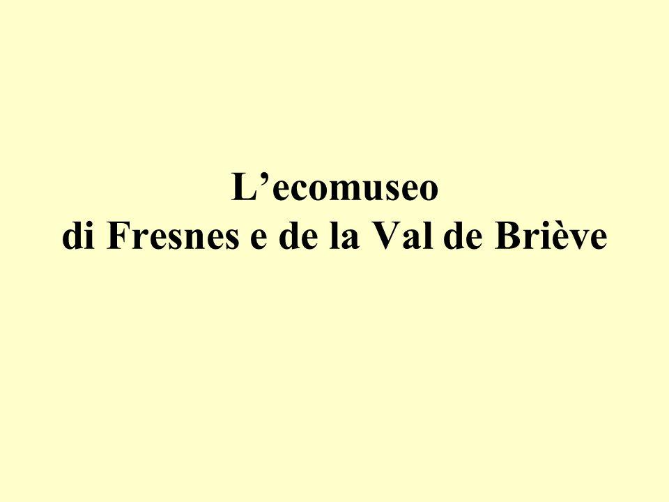 Lecomuseo di Fresnes e de la Val de Briève
