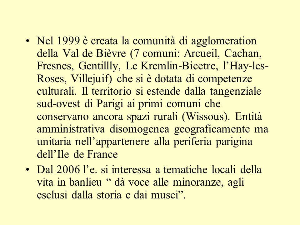 Nel 1999 è creata la comunità di agglomeration della Val de Bièvre (7 comuni: Arcueil, Cachan, Fresnes, Gentillly, Le Kremlin-Bicetre, lHay-les- Roses, Villejuif) che si è dotata di competenze culturali.
