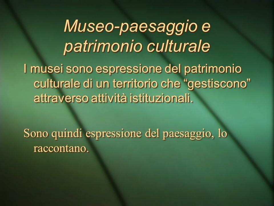 I musei quindi raccontano, raccontano una storia di un ambiente fisico, raccontano luomo e il rapporto tra luomo e il suo ambiente