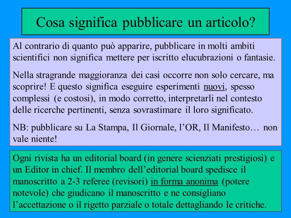 Cosa significa pubblicare un articolo? Al contrario di quanto può apparire, pubblicare in molti ambiti scientifici non significa mettere per iscritto