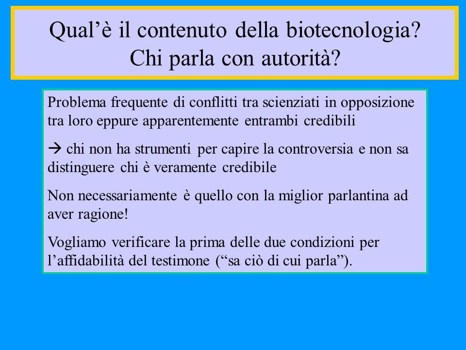 Qualè il contenuto della biotecnologia? Chi parla con autorità? Problema frequente di conflitti tra scienziati in opposizione tra loro eppure apparent
