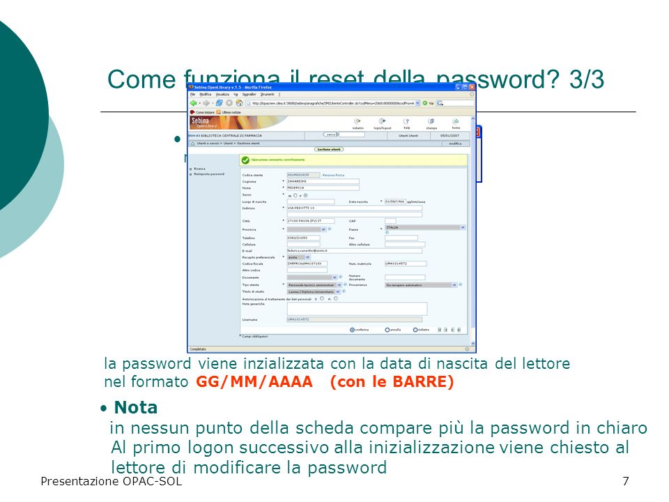 Presentazione OPAC-SOL7 Come funziona il reset della password? 3/3 Step 4 reimpostare al valore di default Nota in nessun punto della scheda compare p