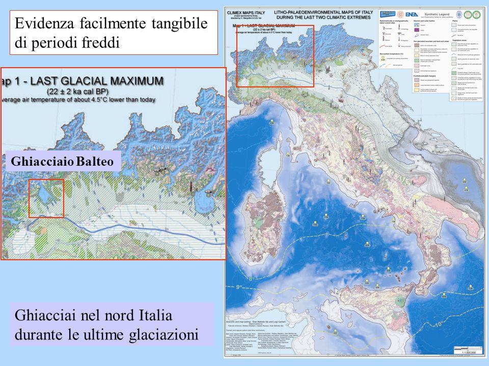 Evidenza facilmente tangibile di periodi freddi Ghiacciai nel nord Italia durante le ultime glaciazioni Ghiacciaio Balteo