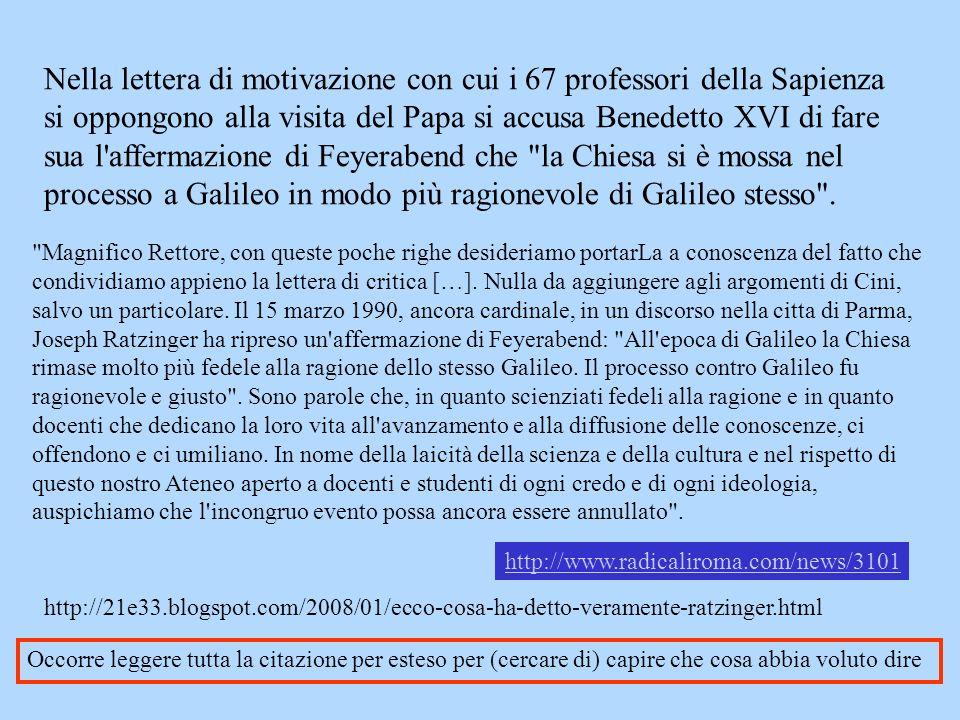 Nella lettera di motivazione con cui i 67 professori della Sapienza si oppongono alla visita del Papa si accusa Benedetto XVI di fare sua l'affermazio
