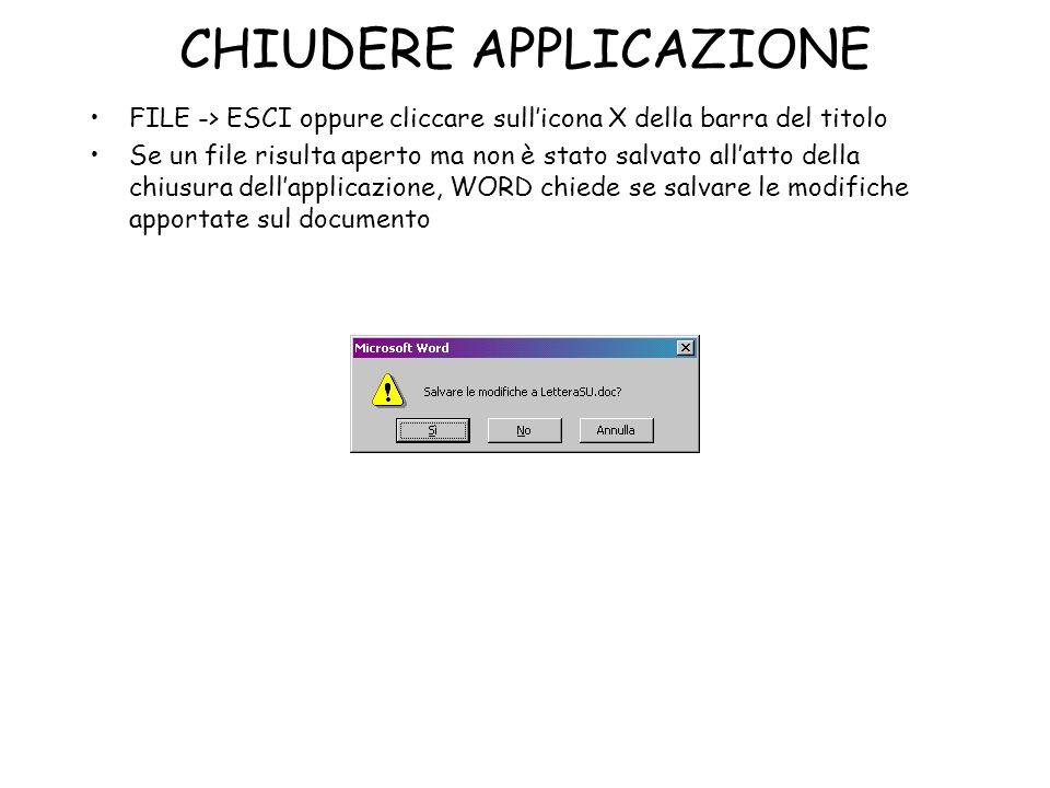 CHIUDERE APPLICAZIONE FILE -> ESCI oppure cliccare sullicona X della barra del titolo Se un file risulta aperto ma non è stato salvato allatto della c