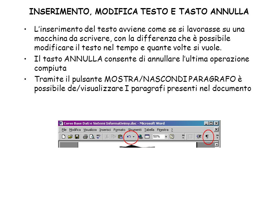 INSERIMENTO, MODIFICA TESTO E TASTO ANNULLA Linserimento del testo avviene come se si lavorasse su una macchina da scrivere, con la differenza che è p