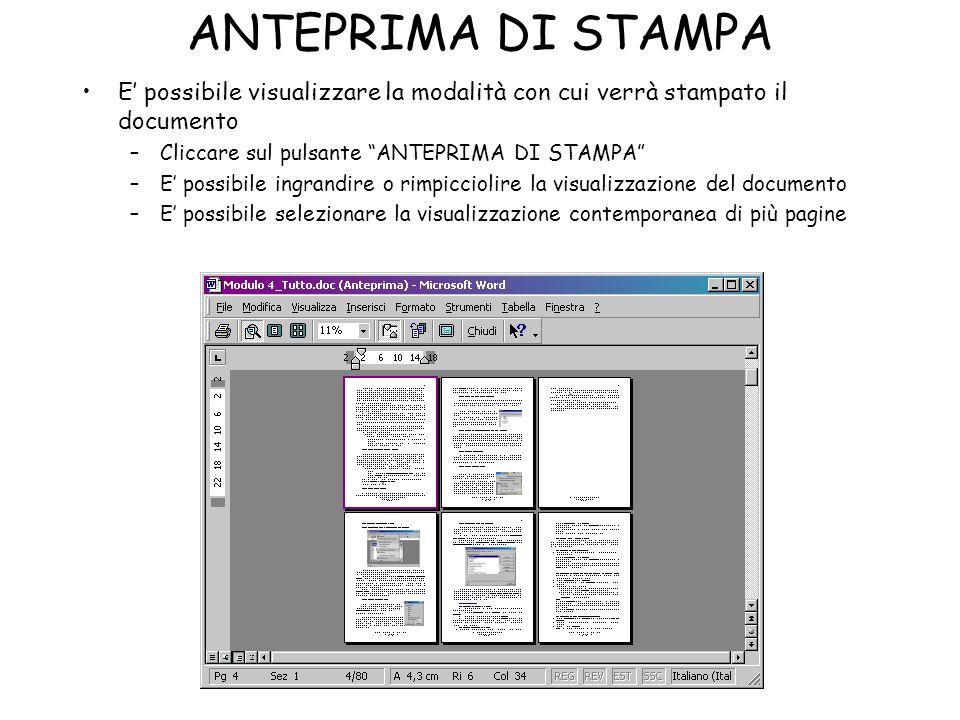 ANTEPRIMA DI STAMPA E possibile visualizzare la modalità con cui verrà stampato il documento –Cliccare sul pulsante ANTEPRIMA DI STAMPA –E possibile i