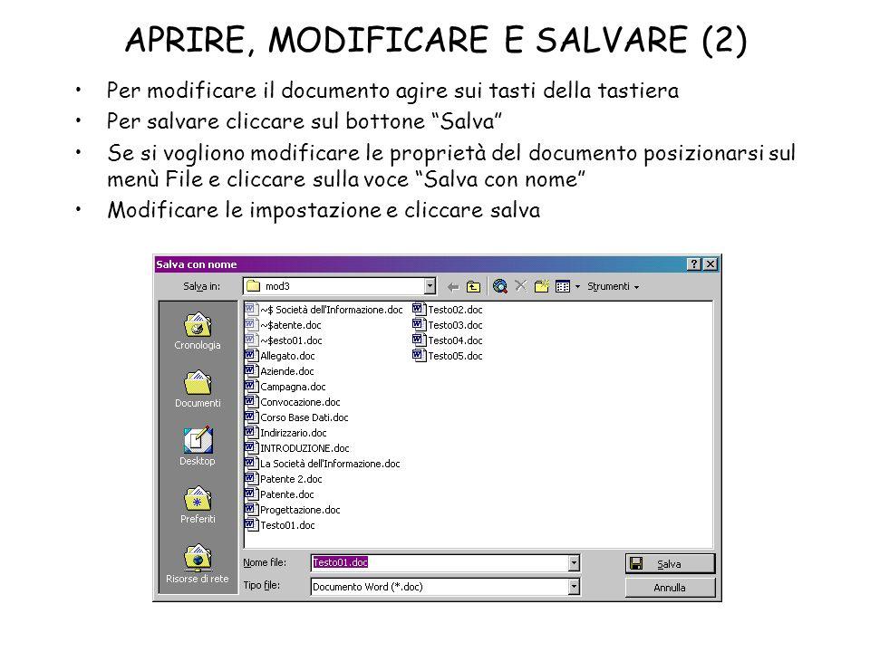APRIRE, MODIFICARE E SALVARE (2) Per modificare il documento agire sui tasti della tastiera Per salvare cliccare sul bottone Salva Se si vogliono modi